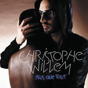 Christophe Willem альбом Plus Que Tout