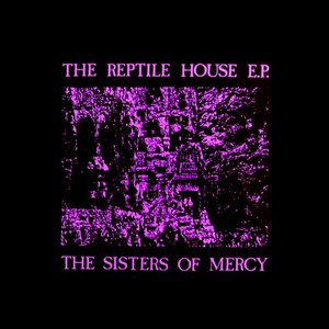 The Sisters of Mercy альбом The Reptile House E.P.