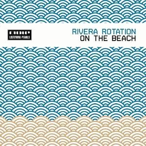 Rivera Rotation альбом On The Beach