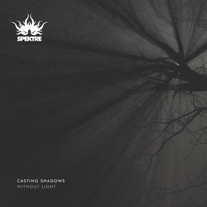 Spektre альбом Casting Shadows Without Light