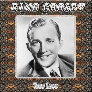 Bing Crosby альбом True Love