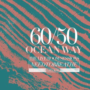 Needtobreathe альбом 60/50 OCEAN WAY: The Live Room Sessions