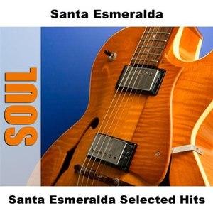 Santa Esmeralda альбом Santa Esmeralda Selected Hits