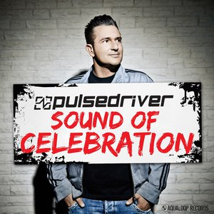 Pulsedriver альбом Sound of Celebration