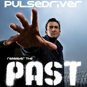Pulsedriver альбом Remember the Past