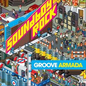 Groove Armada альбом Soundboy Rock