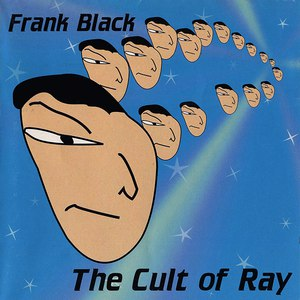 Frank Black альбом The Cult Of Ray