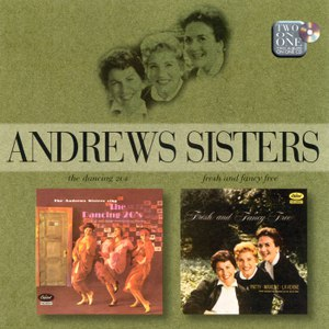 The Andrews Sisters альбом Sing The Dancing 20s/Fresh And Fancy Free