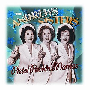 The Andrews Sisters альбом Pistol Packin' Mamas