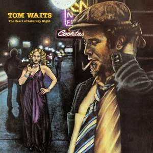 Tom Waits альбом The Heart of Saturday Night