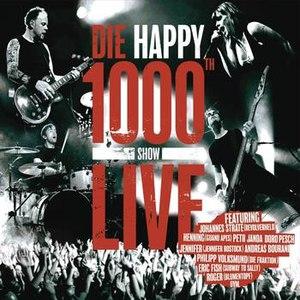 Die Happy альбом 1000th Show Live