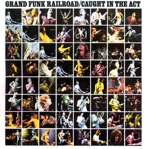 Grand Funk Railroad альбом Caught In The Act