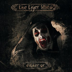 The Tiger Lillies альбом Either Or