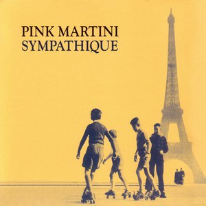 Pink Martini альбом Sympathique