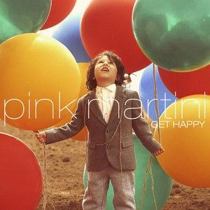 Pink Martini альбом Get Happy