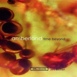 Альбом Jens Buchert Amberland - Time Beyond