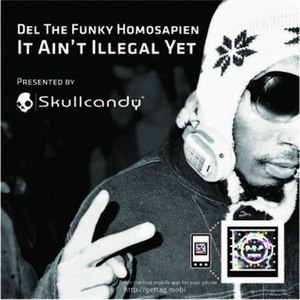 Del Tha Funkee Homosapien альбом It Ain't Illegal Yet