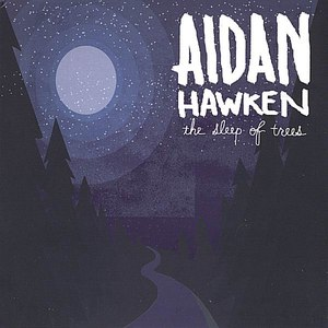 Aidan Hawken альбом The Sleep Of Trees