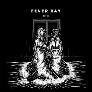 Fever Ray альбом Seven