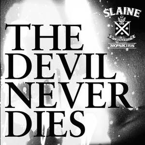 Slaine альбом The Devil Never Dies