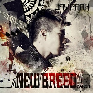 Jay Park альбом New Breed Part 1
