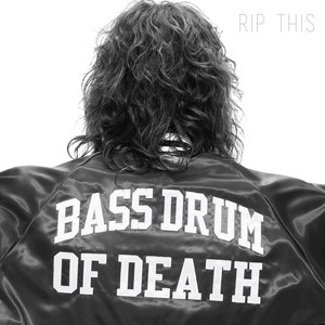 Bass Drum of Death альбом Rip This