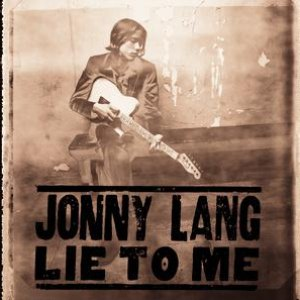 Jonny Lang альбом Lie To Me