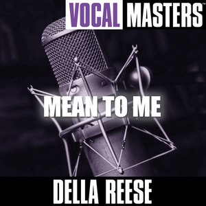 Della Reese альбом Vocal Masters: Mean To Me