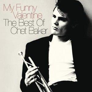 Chet Baker альбом My Funny Valentine: The Best Of Chet Baker