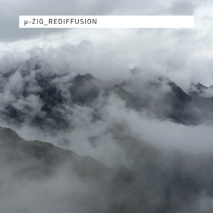 µ-Ziq альбом Rediffusion