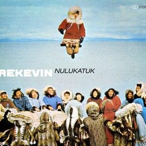 Rekevin альбом Nulukatuk