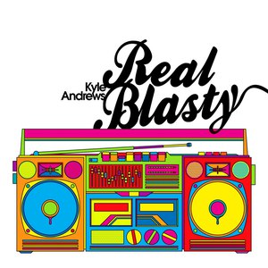 Kyle Andrews альбом Real Blasty