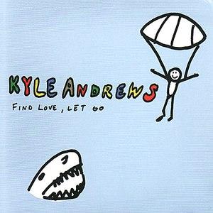 Kyle Andrews альбом Find Love, Let Go