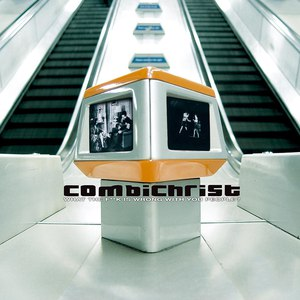 Combichrist альбом What The F**k Is Wrong With You People?