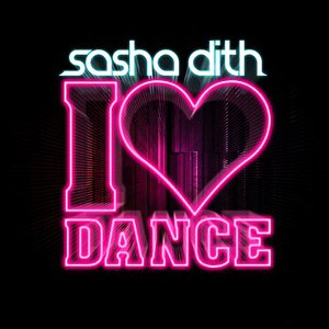 Sasha Dith альбом I Love Dance