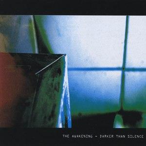 The Awakening альбом Darker Than Silence
