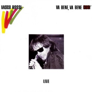Vasco Rossi альбом Va Bene, Va Bene Così