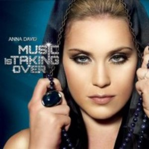 Anna David альбом Music Is Taking Over