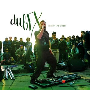 Dub FX альбом Live in the Street