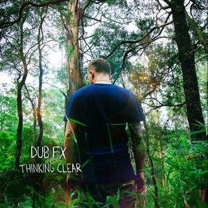 Dub FX альбом Thinking Clear