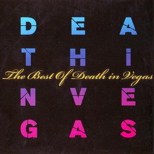 Death in Vegas альбом The Best Of Death In Vegas