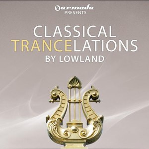 Lowland альбом Classical Trancelations (By Lowland)