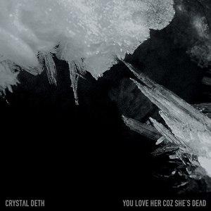 You Love Her Coz She's Dead альбом Crystal Deth