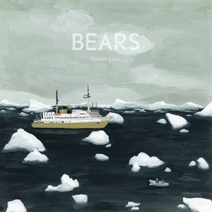 bears альбом Greater Lakes