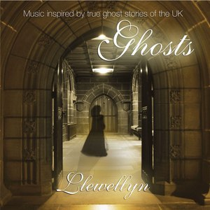 Llewellyn альбом Ghosts (digitally Re-mastered + BONUS) - Music inspired by true ghost stories of the UK