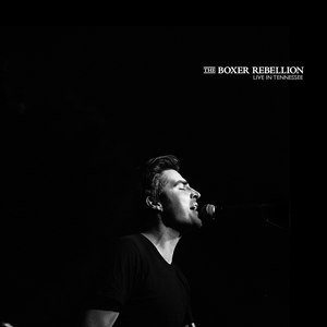 The Boxer Rebellion альбом Live in Tennessee