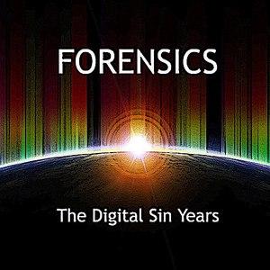 Forensics альбом The Digital Sin Years