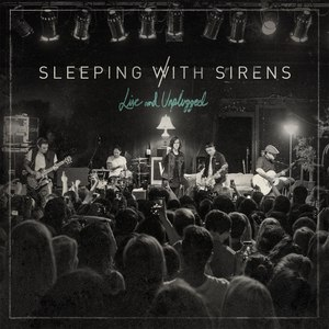 Sleeping With Sirens альбом Live and Unplugged