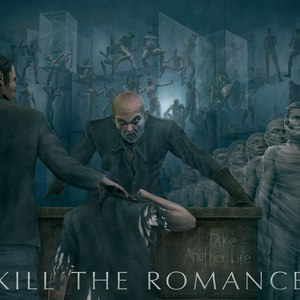 Kill The Romance альбом Take Another Life