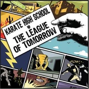 Karate High School альбом League Of Tomorrow